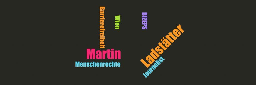 Wortwolke aus: Martin Ladstätter Barrierefreiheit Wien Journalist BIZEPS Menschenrechte