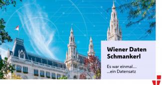 Wiener Daten Schmankerl - es war einmal ein Datensatz